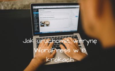 Jak uruchomić witrynę WordPress w 8 krokach