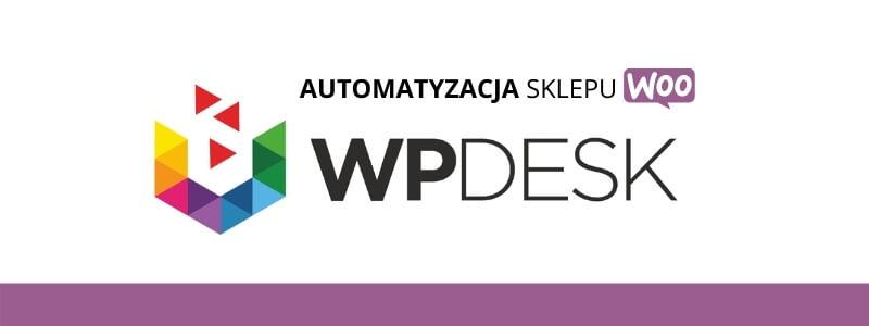 WP Desk najlepsze rozwiązanie dla Woocommerce